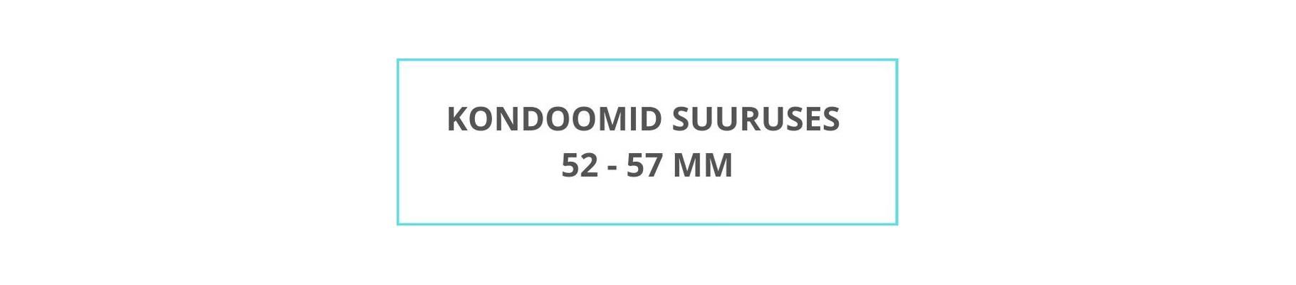 Kondoomid suuruses 52-57 mm
