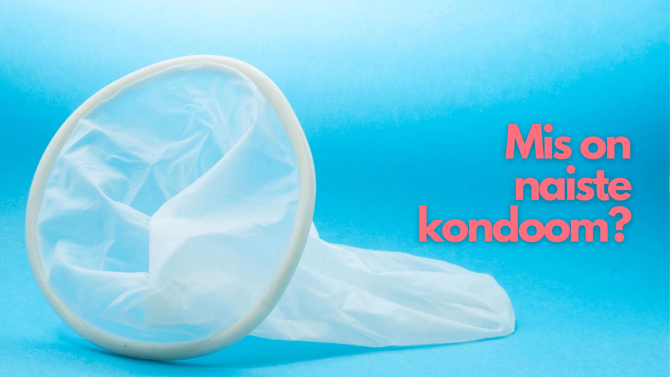 Naiste kondoom – mis see on ja kuidas kasutada?